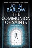 The Communion of Saints (John Ray / LS9 crime thrillers Book 3)