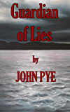 Guardian of Lies: Who can you really trust when the stakes are so high? (Detective Inspector Doug Taylor Book 3)