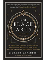 Black Arts: An Absorbing Account of Witchcraft, Demonology, Astrology and Other Mystical Practices Throughout the Ages