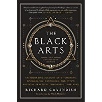 The Black Arts: A Concise History of Witchcraft, Demonology, Astrology, Alchemy, and Other Mystical Practices Throughout…