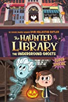 The Underground Ghosts #10: A Super Special (The