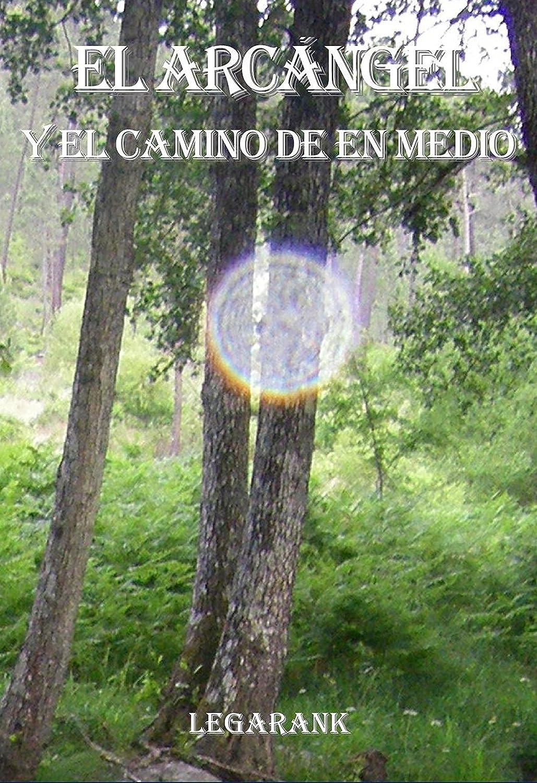 El Arcángel y el camino de en Medio (Los siete pilares de la ...