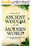 Ancient Wisdom for the Modern World: 29 Timeless Proverbs for Everyday Life