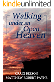 Walking under an Open Heaven