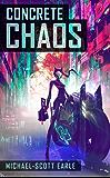 Concrete Chaos (English Edition)