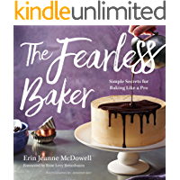 The Fearless Baker: Simple Secrets for Baking Like a Pro (English Edition)