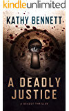 A Deadly Justice: Hard-boiled Detective Fiction (A Deadly Thriller)