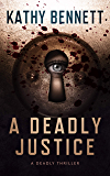 A Deadly Justice: A Deadly Thriller
