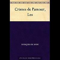 Crimes de l'amour, Les (French Edition)