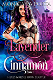 Lavender & Cinnamon: Book One (Hexes & Kisses from Seattle 1)
