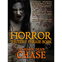Horror Writers' Phrase Book: Essential Reference for All Authors of Horror, Dark Fantasy, Paranormal, Thrillers & Urban Fantasy (Writers' Phrase Books Book 1)