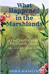 What Happened in the Marshlands: A One Virtue and a Thousand Crimes Short Story Kindle Edition