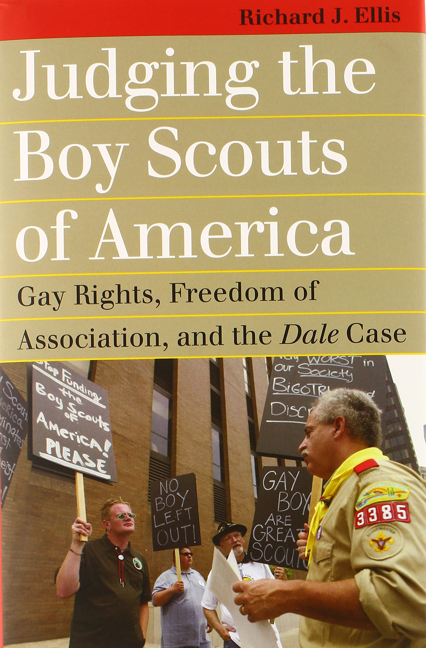 Judging the Boy Scouts of America: Gay Rights, Freedom of Association, and the Dale Case (Landmark Law Cases & American Society) by University Press of Kansas