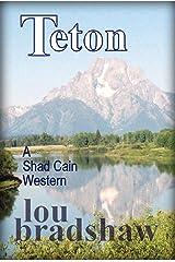 Teton (Shad Cain Book 7) Kindle Edition