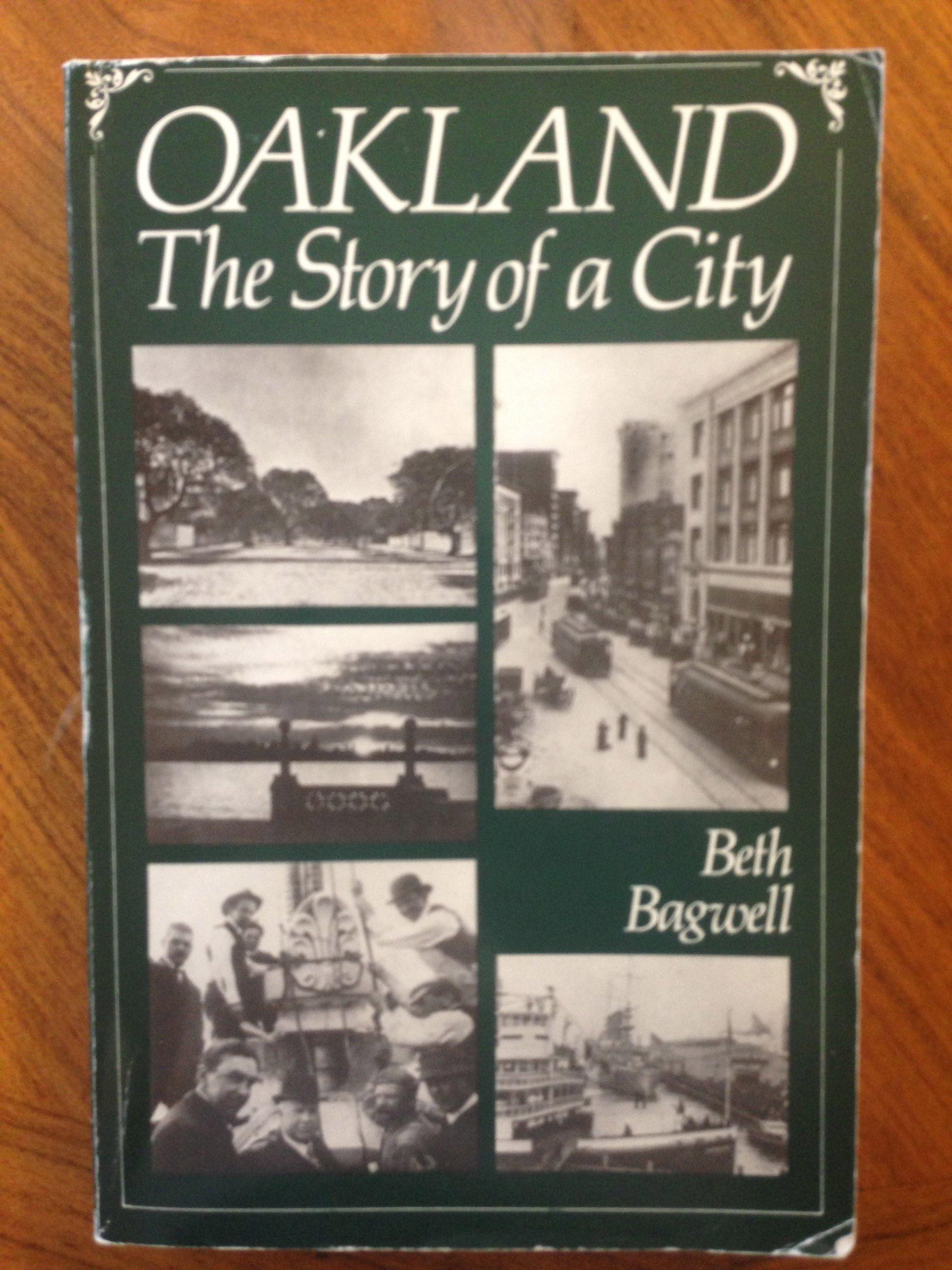 Amazon Oakland The Story Of A City 9780964008700 Beth