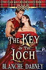 The Key in the Loch: A Highlander Time Travel Romance (Clan MacGregor Book 1) Kindle Edition