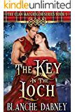 The Key in the Loch: A Scottish Time Travel Romance (Clan MacGregor Book 1)