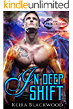 In Deep Shift: A Shifter Paranormal Romance (The Protectors Unlimited Book 3)