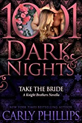 Take the Bride: A Knight Brothers Novella Kindle Edition