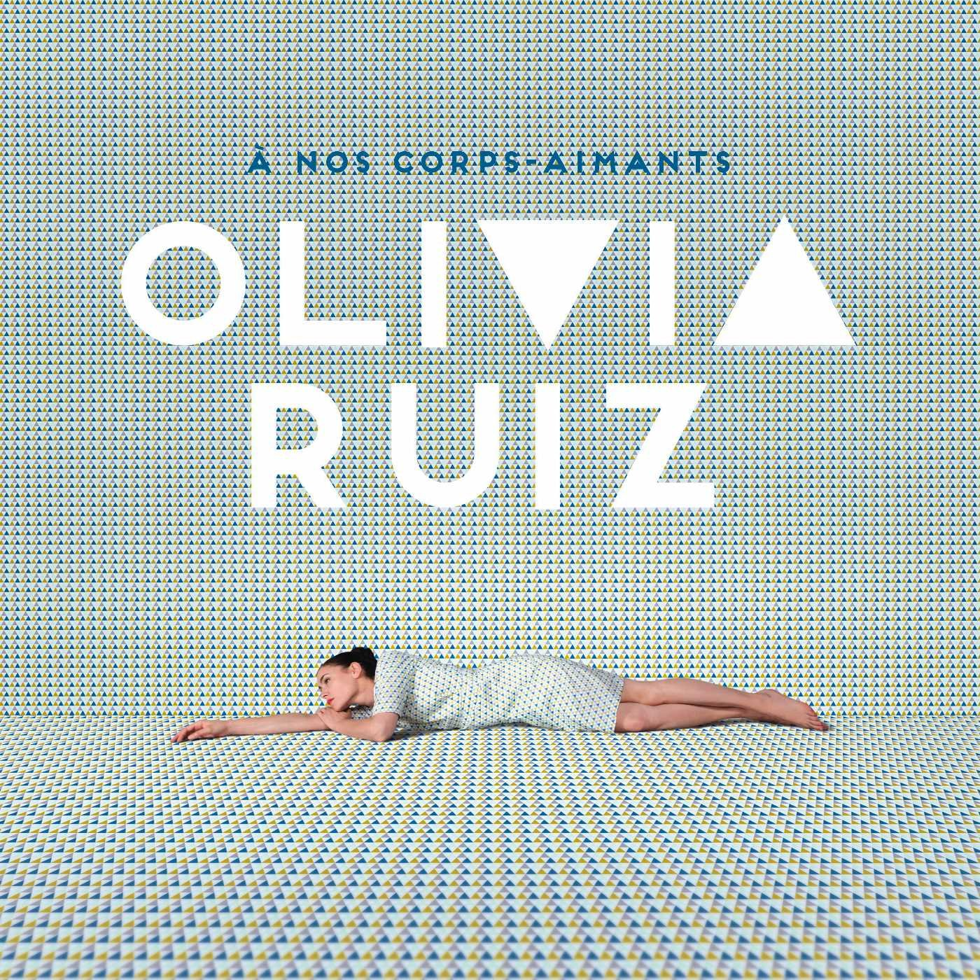 Olivia Ruiz - A nos corps aimants [2016]