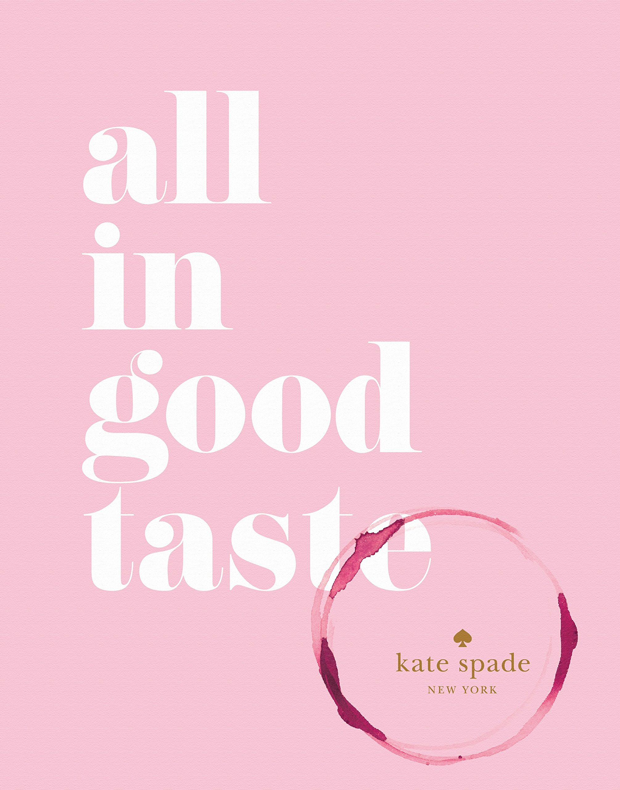 kate spade new york: all in good taste by Abrams