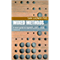 Mixed Methods: A short guide to applied mixed methods research (English Edition)