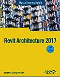 Revit Architecture 2017 (Manuales Imprescindibles)