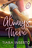 Always There: A contemporary, slow-burn, sports, fade-to-black, seasoned romance. (Rugby Brothers Book 1)