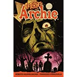Afterlife with Archie: Escape from Riverdale: Escape from Riverdale