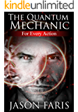 For Every Action: The Quantum Mechanic Series Book 1