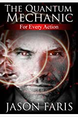 For Every Action: The Quantum Mechanic Series Book 1 Kindle Edition