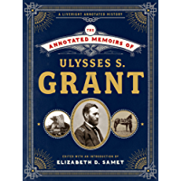 The Annotated Memoirs of Ulysses S. Grant (English Edition)