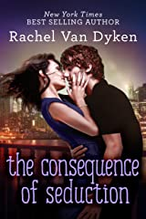 The Consequence of Seduction Kindle Edition