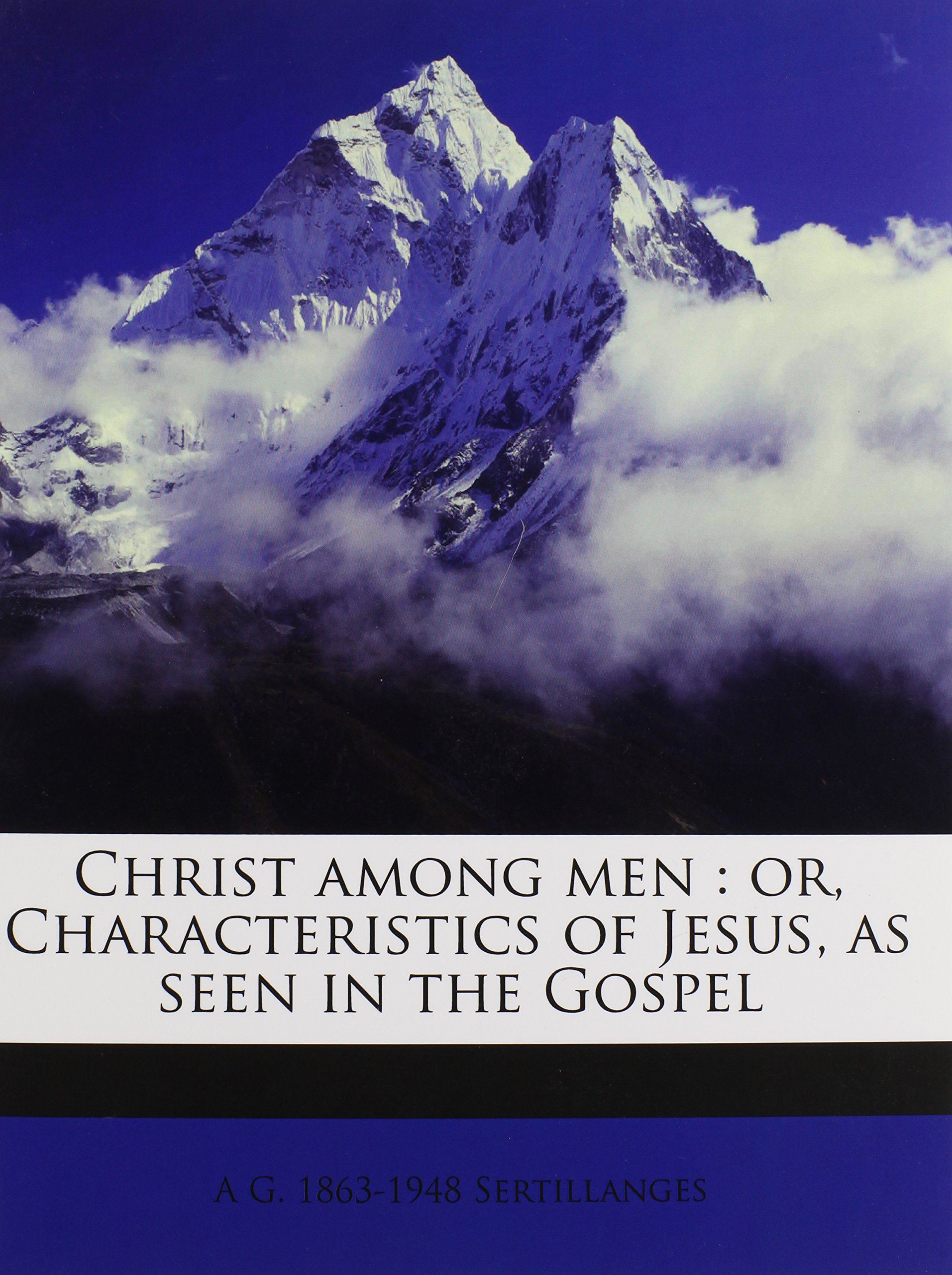 Download Christ among men: or, Characteristics of Jesus, as seen in the Gospel PDF