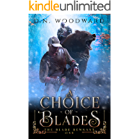 A Choice of Blades: The Blade Remnant, Book One