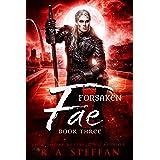 Forsaken Fae: Book Three