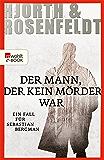 Der Mann, der kein Mörder war:Die Fälle des Sebastian Bergman (Ein Fall für Sebastian Bergman 1) (German Edition)