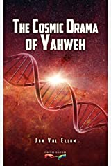 The Cosmic Drama of Yahweh Kindle Edition
