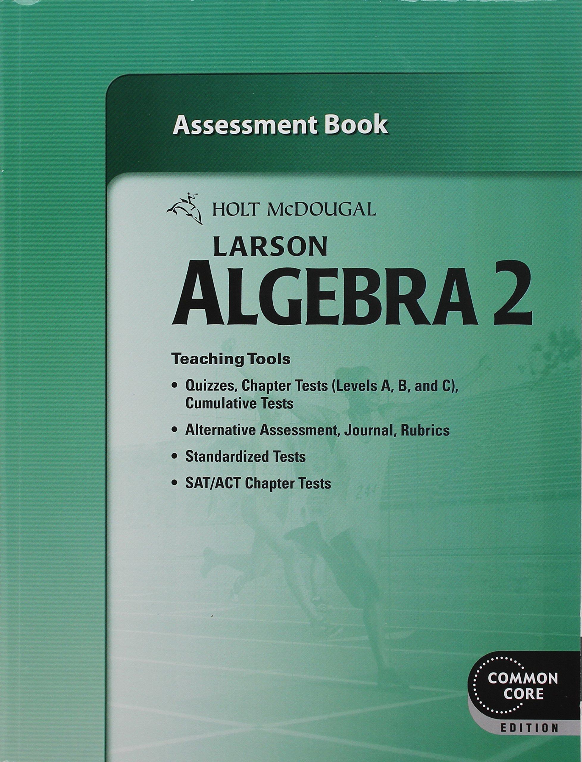 Larson Algebra 2 Assessment Book (Common Core Edition): Ron