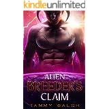 Alien Breeder's Claim: A Scifi Alien Romance (Claimed by the Alien Breeder Book 2)