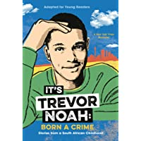 It's Trevor Noah. Born a Crime: Stories from a South African Childhood (Adapted for Young Readers)