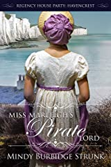 Miss Marleigh's Pirate Lord (Regency House Party: Havencrest Book 1) Kindle Edition