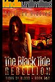 The Black Tide: Rebellion (Tides of Blood - Dystopian Thriller Book 2)
