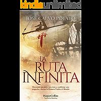 La ruta infinita (Novela Histórica)