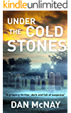 UNDER THE COLD STONES: a gripping thriller, dark and full of suspense