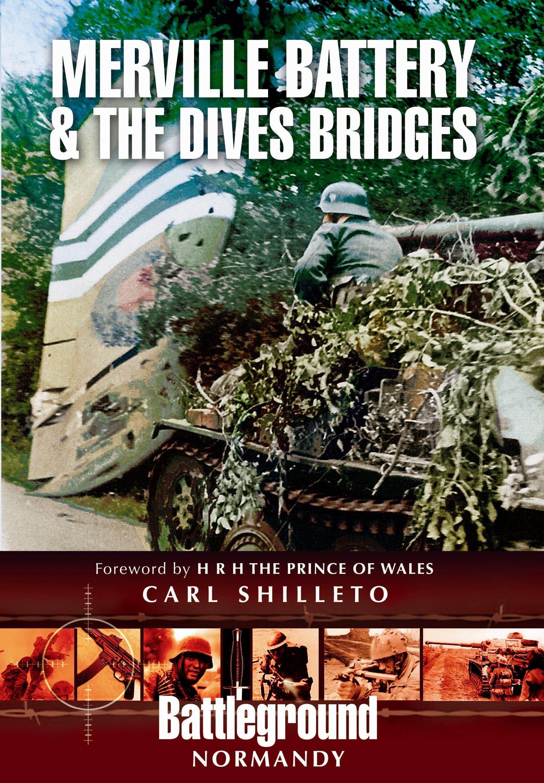 Merville Battery & The Dives Bridges (Battleground)