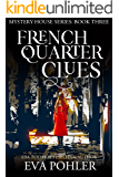 French Quarter Clues (The Mystery House Series Book 3)