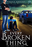 Every Broken Thing (Far From Ruined Book 1)