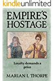 Empire's Hostage: A Novel of an Alternative Dark Age (Empire's Legacy Book 2)