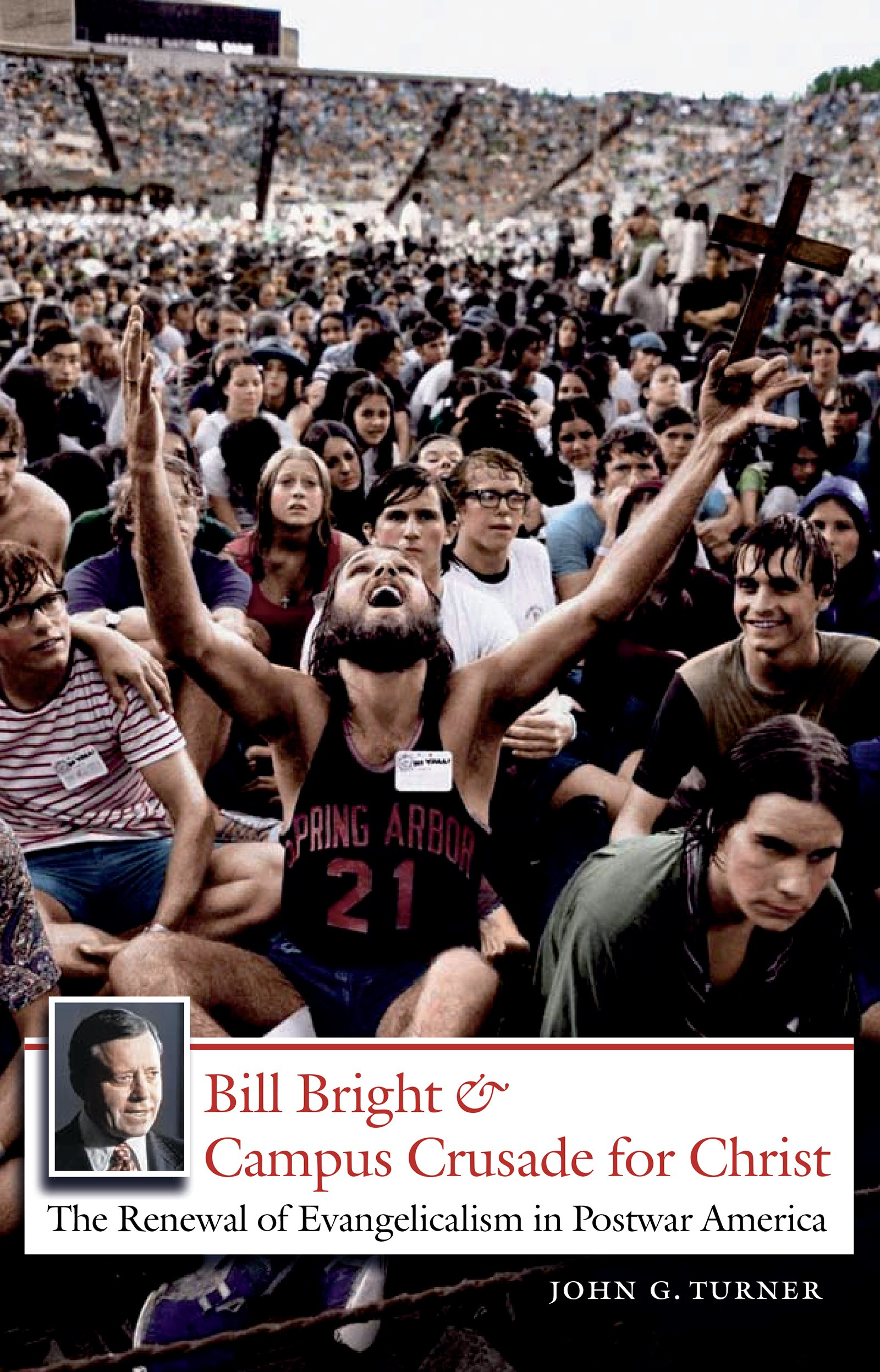 Bill Bright and Campus Crusade for Christ: The Renewal of